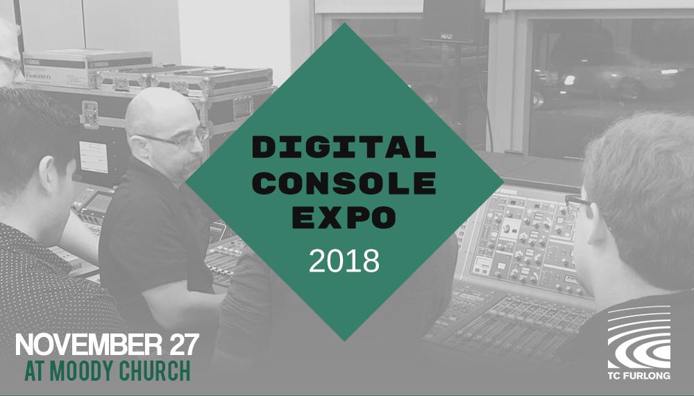 TC Furlong Inc  Presents Digital Console Expo 2018 — TC Furlong