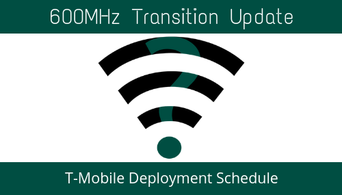 600 MHz Transition Update: T-Mobile Deployment Schedule — TC